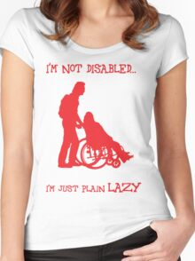 i'm not disabled, i'm just plain lazy Women's Fitted Scoop T-Shirt