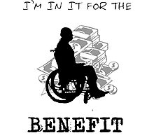 I'm in it for the benefit Photographic Print