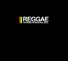 REGGAE - THE MUSIC OF BEAUTIFUL SOUL by artchastudio