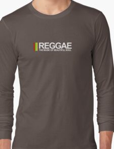 REGGAE - THE MUSIC OF BEAUTIFUL SOUL Long Sleeve T-Shirt