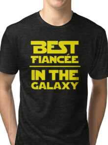 Best Fiancee in the Galaxy - Straight Tri-blend T-Shirt