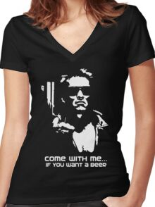 came with me if you want a beer Women's Fitted V-Neck T-Shirt