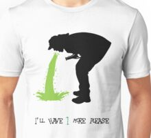 i'll have one more please Unisex T-Shirt
