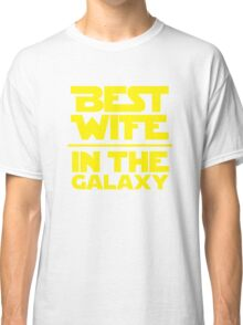 Best Wife in the Galaxy Classic T-Shirt