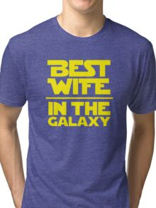 Best Wife in the Galaxy Tri-blend T-Shirt