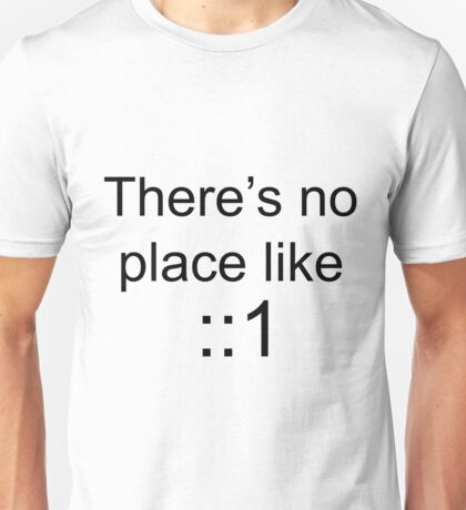There's no place like localhost (ipV6) black Unisex T-Shirt