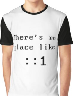 There's no place like localhost (ipV6) black dos font Graphic T-Shirt