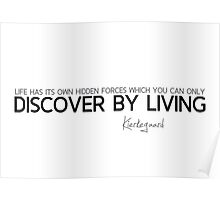 discover by living - kierkegaard Poster