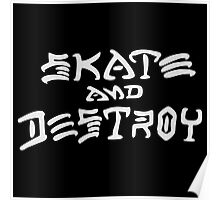Skate and Destroy (White) Poster