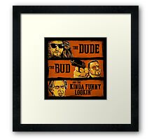 The Dude, the Bud and the Kinda Funny Lookin' Framed Print
