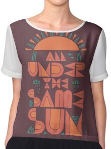 All Under The Same Sun Chiffon Top
