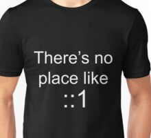 There's no place like localhost (ipV6) white Unisex T-Shirt