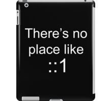 There's no place like localhost (ipV6) white iPad Case/Skin