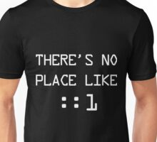 There's no place like localhost (ipV6) white pc font Unisex T-Shirt