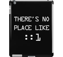 There's no place like localhost (ipV6) white pc font iPad Case/Skin