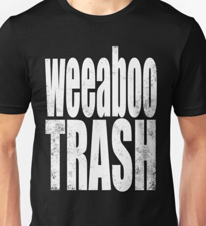 Weeaboo Trash (WHITE) Unisex T-Shirt