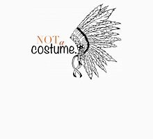 Not a Costume. Unisex T-Shirt