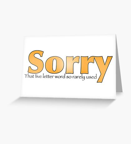 Sorry, That Five Letter word so rarely used? Worn Orange Greeting Card