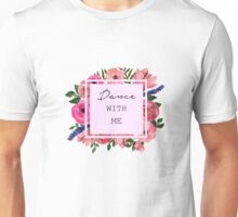 Dance with Me Unisex T-Shirt