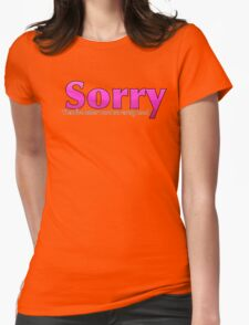 Sorry, That Five Letter word so rarely used? Pink Womens Fitted T-Shirt