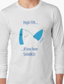 High Fin If You Love Sharks! Long Sleeve T-Shirt