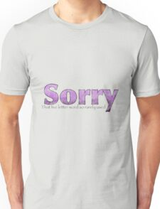 Sorry, That Five Letter word so rarely used? Worn Purple Unisex T-Shirt