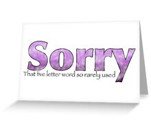 Sorry, That Five Letter word so rarely used? Worn Purple Greeting Card