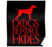 Dogs Before Hoes, Funny Game Of Thrones Fans And Loves Dog Gift Poster
