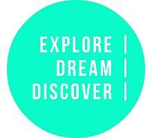 Explore Dream Discover Photographic Print