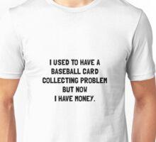 Money Baseball Card Collecting Problem Unisex T-Shirt