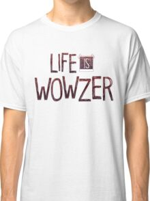 Life is strange Wowzer Classic T-Shirt