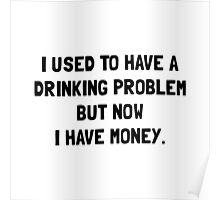 Money Drinking Problem Poster