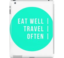 Eat Well. Travel Often. iPad Case/Skin