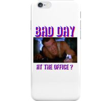 Die Hard Bruce Willis - bad day at the office? welcome to the party, pal iPhone Case/Skin