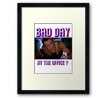 Die Hard Bruce Willis - bad day at the office? welcome to the party, pal Framed Print
