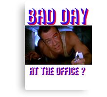 Die Hard Bruce Willis - bad day at the office? welcome to the party, pal Canvas Print
