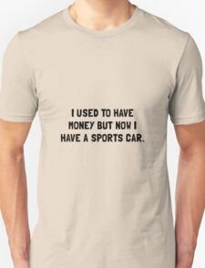 Money Now Sports Car Unisex T-Shirt