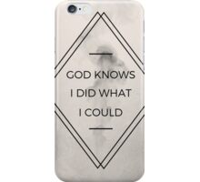 GOD KNOWS I TRIED iPhone Case/Skin
