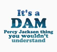 """It's a Dam Percy Jackson Thing"" Blue Sea Writing Kids Tee"
