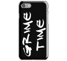 Officially Grime Time! iPhone Case/Skin