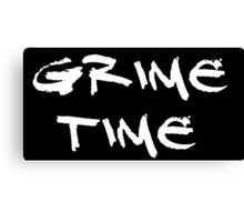 Officially Grime Time! Canvas Print