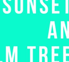 Sunsets And Palm Trees Sticker