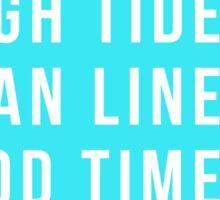 High Tides. Tan Lines. Good Times. Sticker