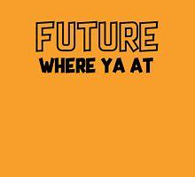 Future Where you at Classic T-Shirt
