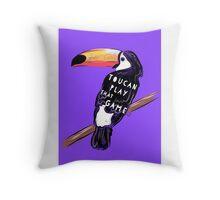 Toucan - play that game Throw Pillow
