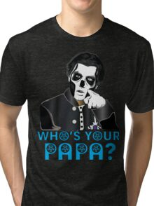 WHO'S YOUR PAPA? - papa 3 - blue letters Tri-blend T-Shirt