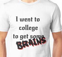 Get some Brains Unisex T-Shirt