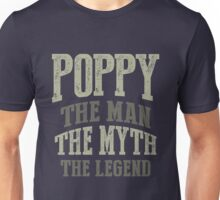 Poppy. The Man. The Myth. The Legend Unisex T-Shirt