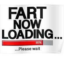 Fart Now Loading - Red Bar Poster