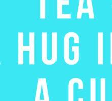 Tea = A Hug In A Cup Sticker
